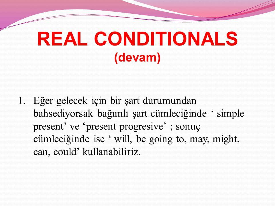 REAL CONDITIONALS (devam) 1.
