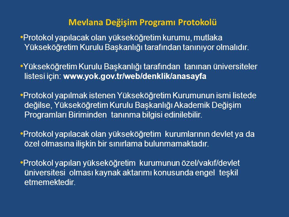 Mevlana Değişim Programı Protokolü • Protokol yapılacak olan yükseköğretim kurumu, mutlaka Yükseköğretim Kurulu Başkanlığı tarafından tanınıyor olmalı