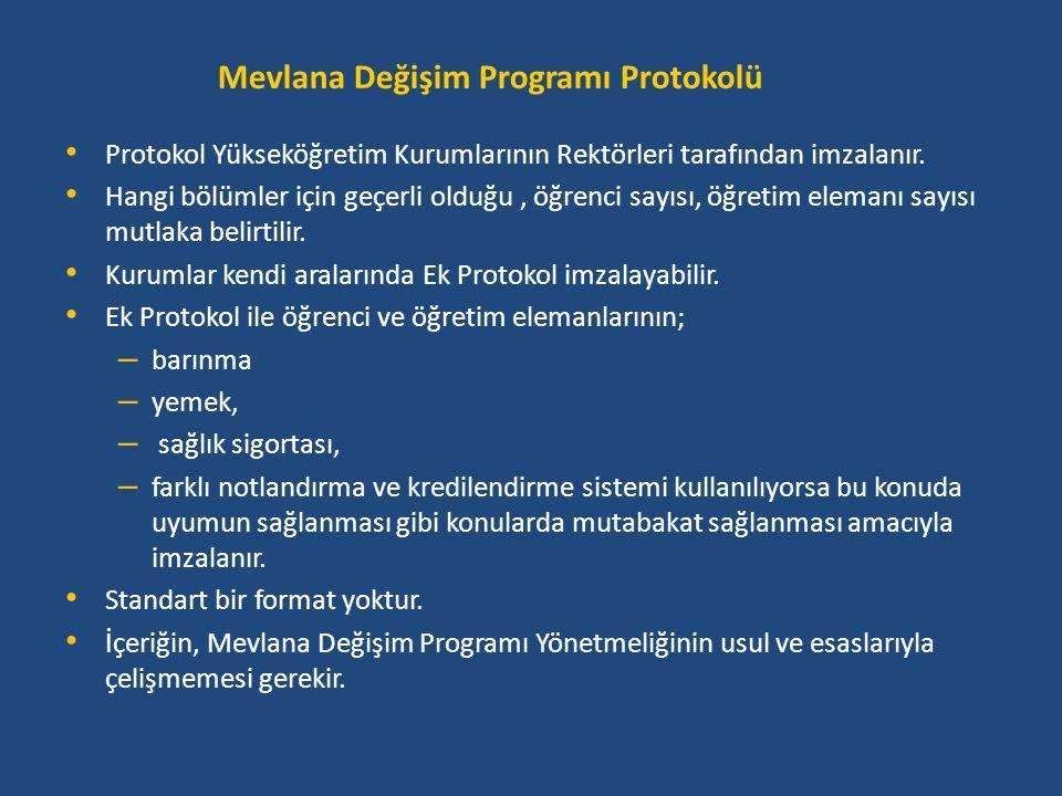 Mevlana Değişim Programı Protokolü • Protokol Yükseköğretim Kurumlarının Rektörleri tarafından imzalanır. • Hangi bölümler için geçerli olduğu, öğrenc