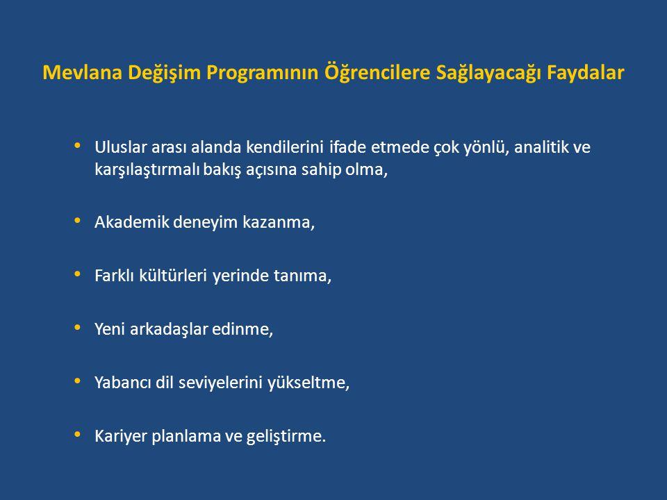2014-2015 Akademik Yılı Mevlana Değişim Programı Takvimi Mevlana Değişim Protokollerinin Oluşturulması 30 Mart 2014 Değişim İlanlarının Yükseköğretim Kurumlarında Duyurulması 30 Mart-14 Nisan 2014 Değişim İçin Başvuruların Alınması15 Nisan-22 Nisan 2014 Başvuruların Değerlendirilmesi24 Nisan-2 Mayıs 2014 Değerlendirme Sonuçlarının YÖK'e İletilmesi5 Mayıs 2014 Değerlendirme Sonuçlarının Duyurulması12 Mayıs 2014