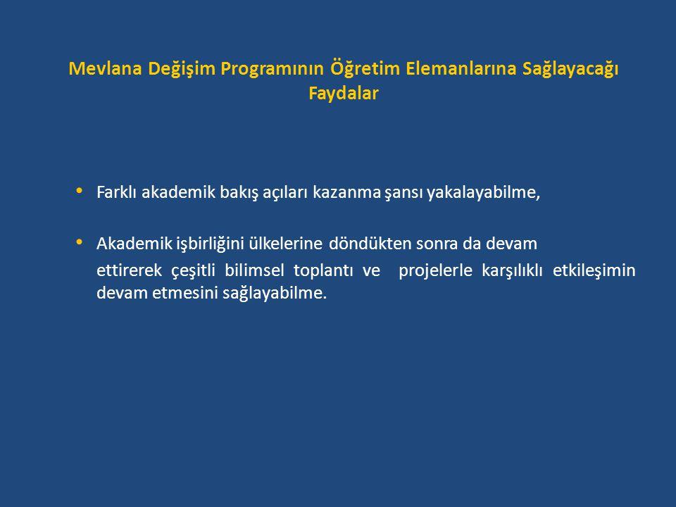 Mevlana Değişim Programına Kimler Katılabilir • Programa, Türkiye'de ki bütün Mevlana Değişim Protokolü imzalamış olan yükseköğretim kurumlarında örgün eğitim programlarına kayıtlı ve başvuru şartlarını taşıyan ön lisans, lisans, yüksek lisans ve doktora öğrencileri katılabilirler.