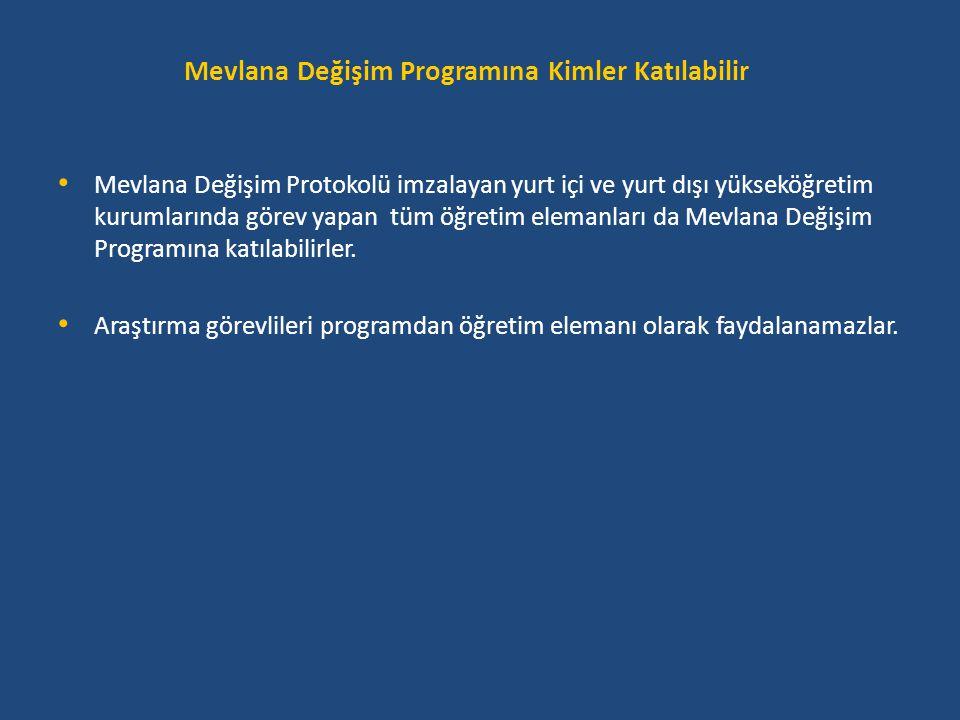 Mevlana Değişim Programı Protokolü • Protokol Yükseköğretim Kurumlarının Rektörleri tarafından imzalanır.