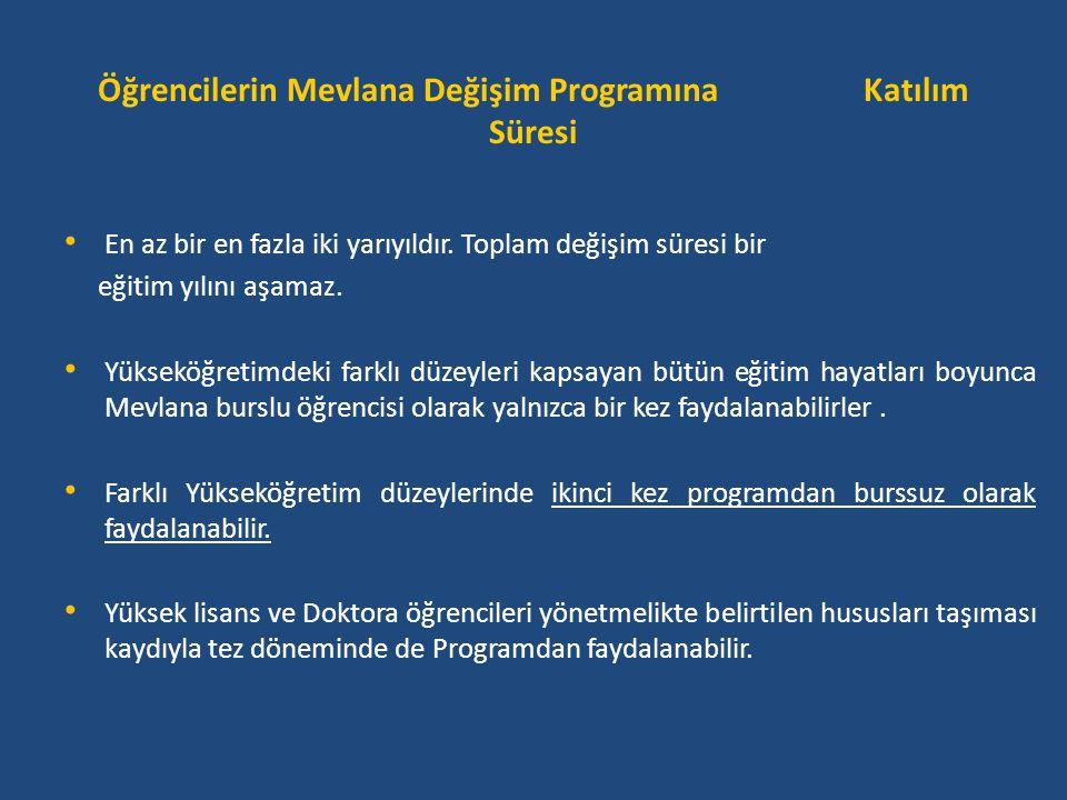 Mevlana Değişim Programına Başvuru • Öğrenciler, Türkiye'de kayıtlı olduğu yükseköğretim kurumunun Mevlana Değişim Programı kurum koordinasyon ofisine gerekli formları eksiksiz bir şekilde doldurarak başvurusunu gerçekleştirebilir.