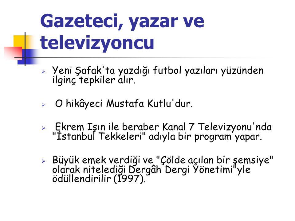 Gazeteci, yazar ve televizyoncu  Yeni Şafak ta yazdığı futbol yazıları yüzünden ilginç tepkiler alır.