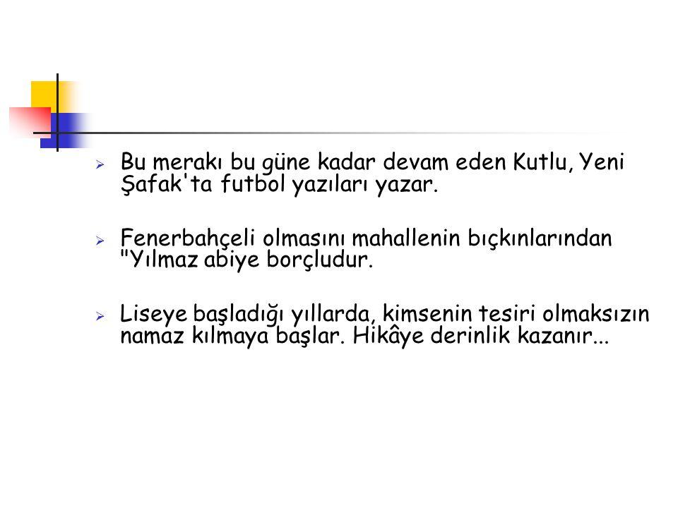 Erzurumlu yıllar; Hareketli yıllar  1963 yılında liseyi bitirir.