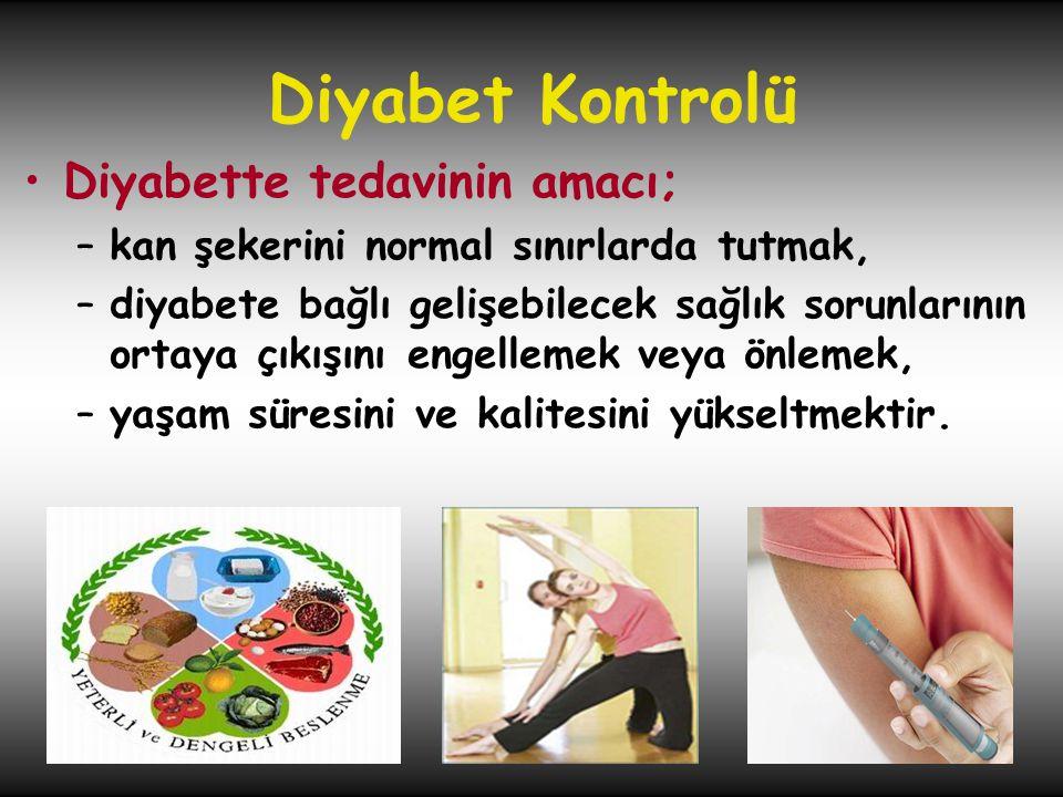 •Diyabette tedavinin amacı; –kan şekerini normal sınırlarda tutmak, –diyabete bağlı gelişebilecek sağlık sorunlarının ortaya çıkışını engellemek veya