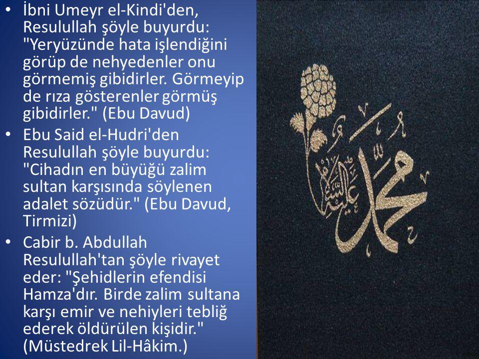 • İbni Umeyr el-Kindi'den, Resulullah şöyle buyurdu: