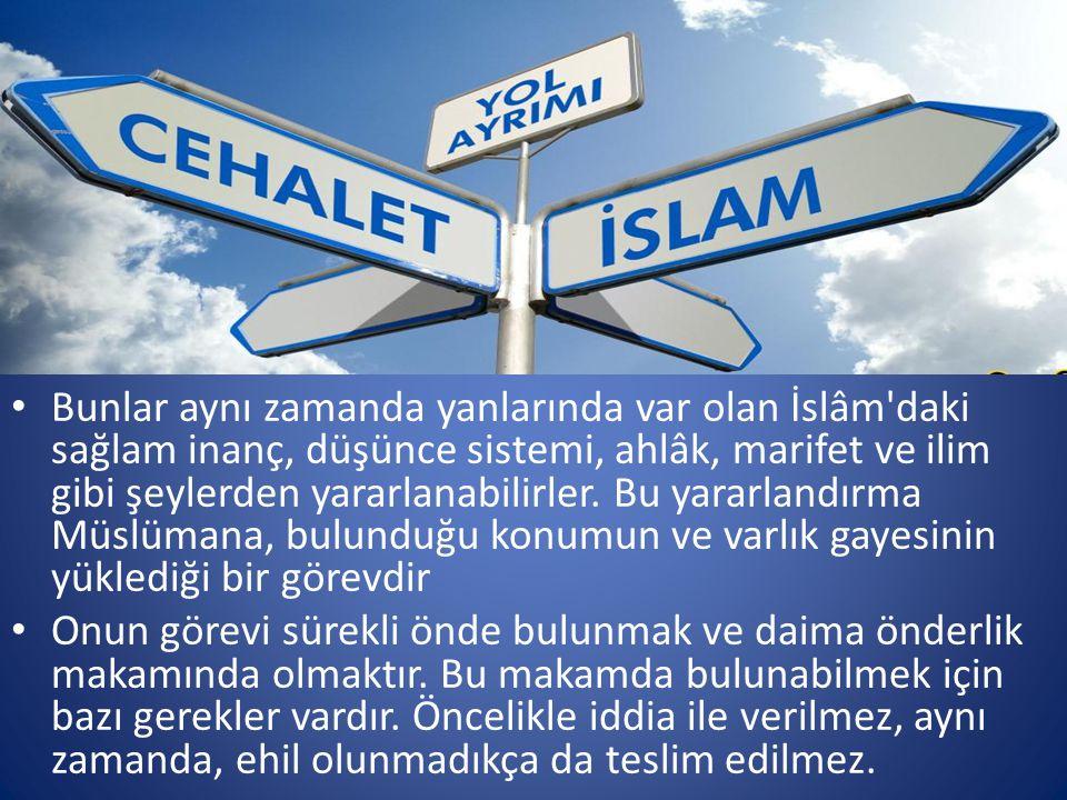 • Müslüman cemaat ise gerek itikadi düşüncesi gerekse sosyal düzeniyle bu makama layıktır.