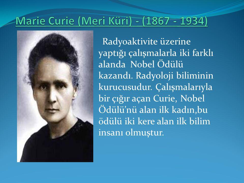 Radyoaktivite üzerine yaptığı çalışmalarla iki farklı alanda Nobel Ödülü kazandı. Radyoloji biliminin kurucusudur. Çalışmalarıyla bir çığır açan Curie