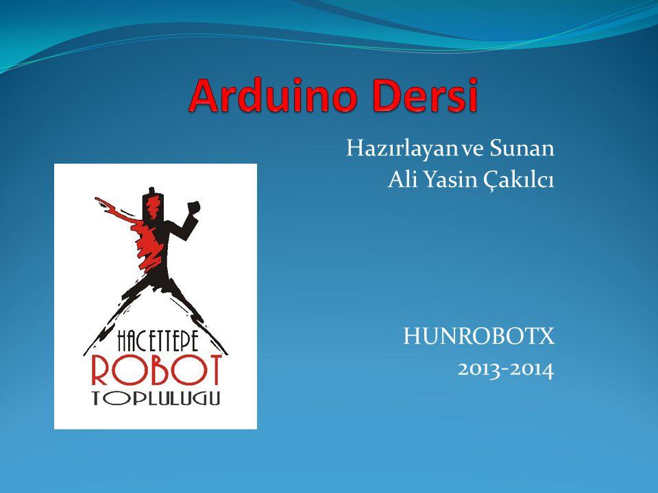 Hazırlayan ve Sunan Ali Yasin Çakılcı HUNROBOTX 2013-2014