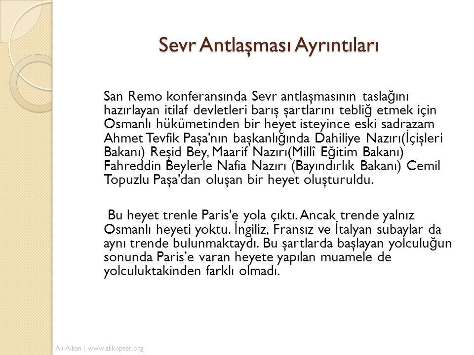 San Remo konferansında Sevr antlaşmasının tasla ğ ını hazırlayan itilaf devletleri barış şartlarını tebli ğ etmek için Osmanlı hükümetinden bir heyet