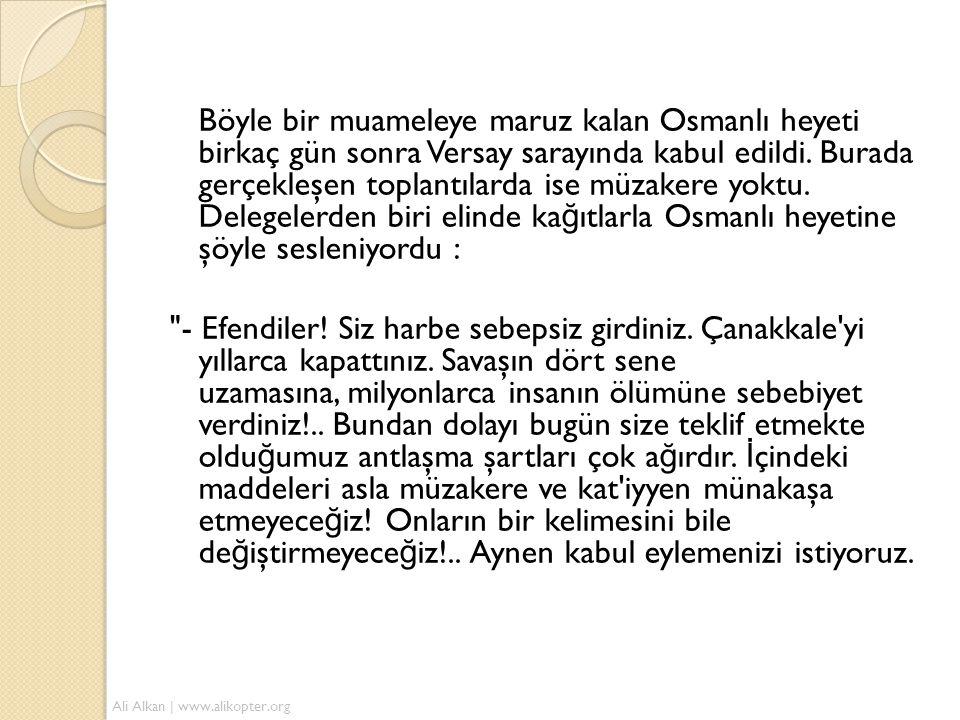 Böyle bir muameleye maruz kalan Osmanlı heyeti birkaç gün sonra Versay sarayında kabul edildi.