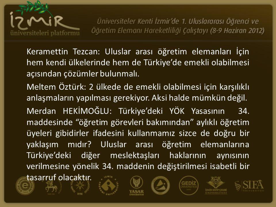 Keramettin Tezcan: Uluslar arası öğretim elemanları İçin hem kendi ülkelerinde hem de Türkiye'de emekli olabilmesi açısından çözümler bulunmalı. Melte