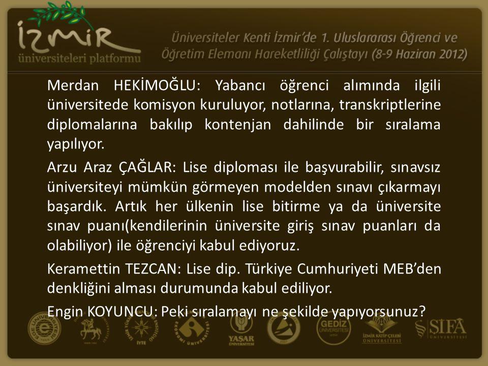 Merdan HEKİMOĞLU: Yabancı öğrenci alımında ilgili üniversitede komisyon kuruluyor, notlarına, transkriptlerine diplomalarına bakılıp kontenjan dahilin