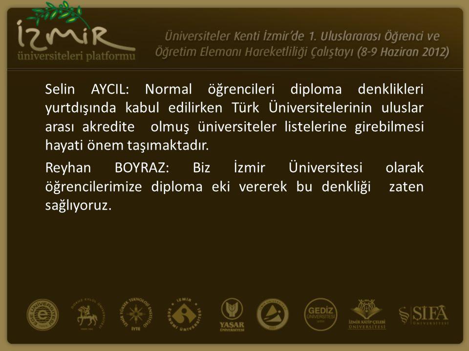 Selin AYCIL: Normal öğrencileri diploma denklikleri yurtdışında kabul edilirken Türk Üniversitelerinin uluslar arası akredite olmuş üniversiteler list