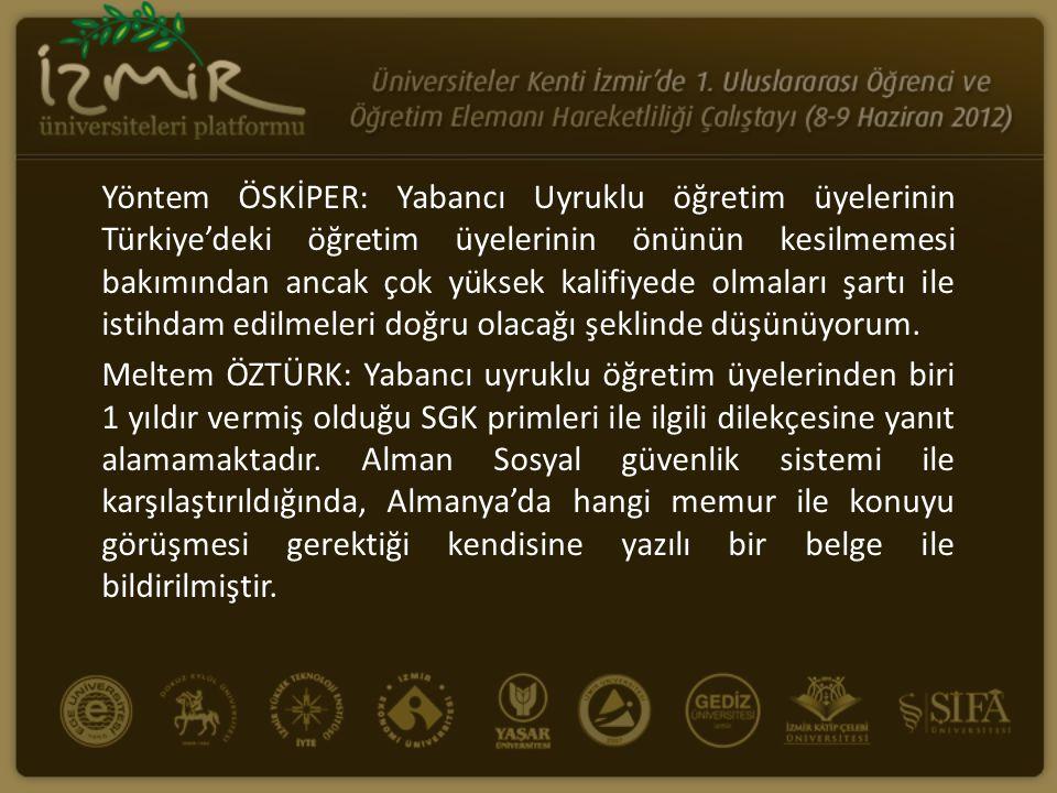 Yöntem ÖSKİPER: Yabancı Uyruklu öğretim üyelerinin Türkiye'deki öğretim üyelerinin önünün kesilmemesi bakımından ancak çok yüksek kalifiyede olmaları
