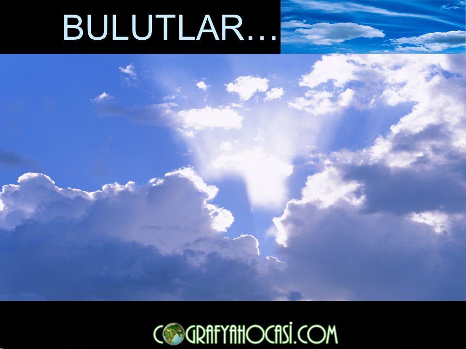 BULUTLAR… Oluşumları ve Tipleri