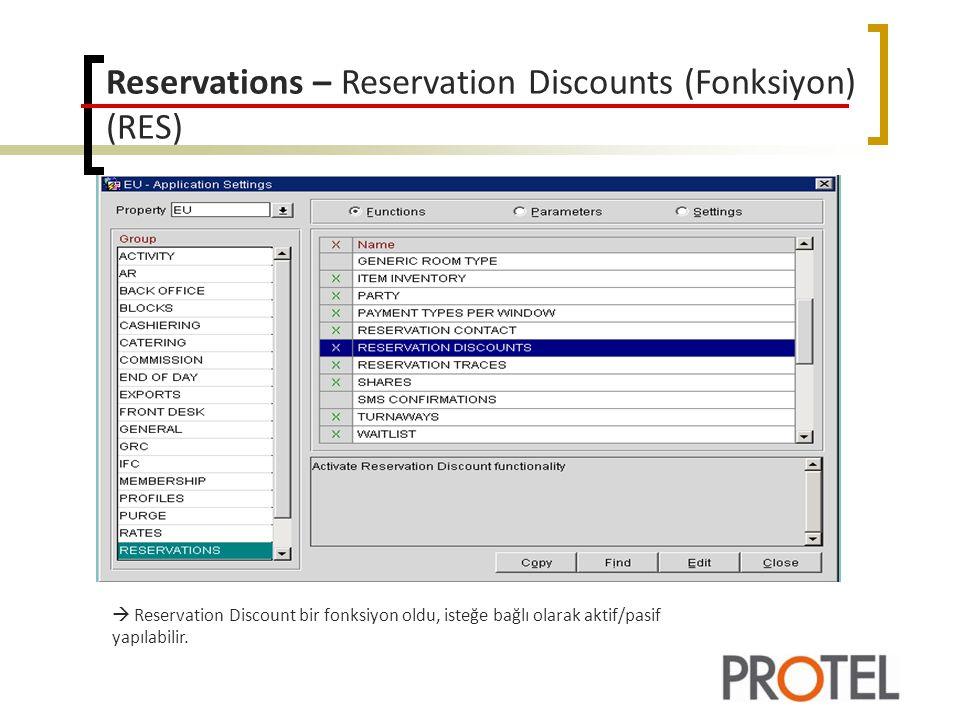 Reservations – Reservation Discounts (Fonksiyon) (RES)  Reservation Discount bir fonksiyon oldu, isteğe bağlı olarak aktif/pasif yapılabilir.