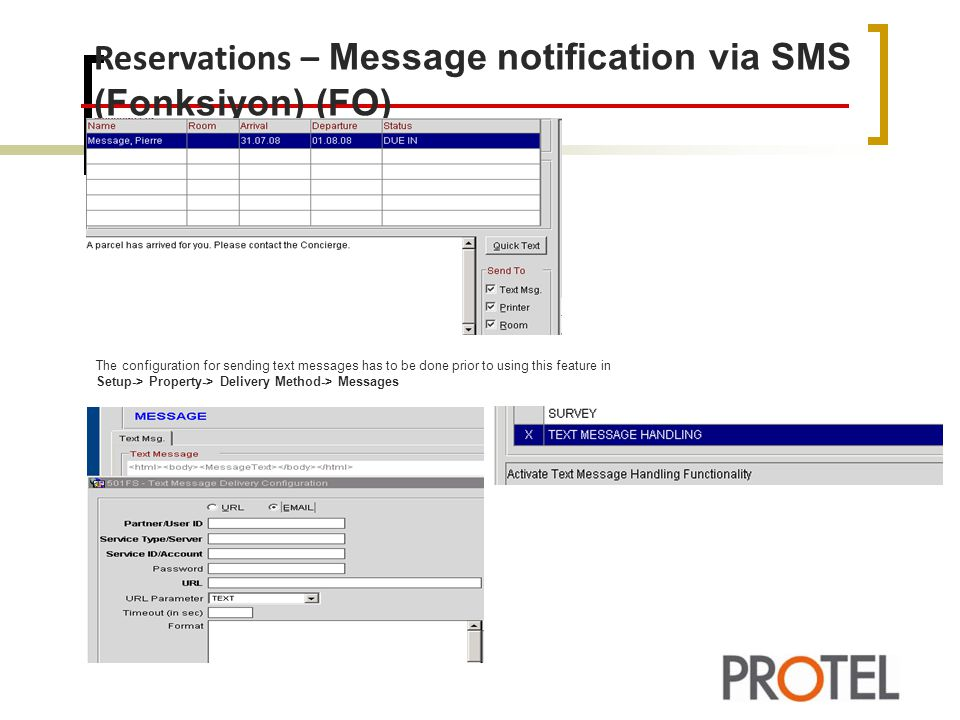 Reservations – Message notification via SMS (Fonksiyon) (FO) The configuration for sending text messages has to be done prior to using this feature in Setup-> Property-> Delivery Method-> Messages