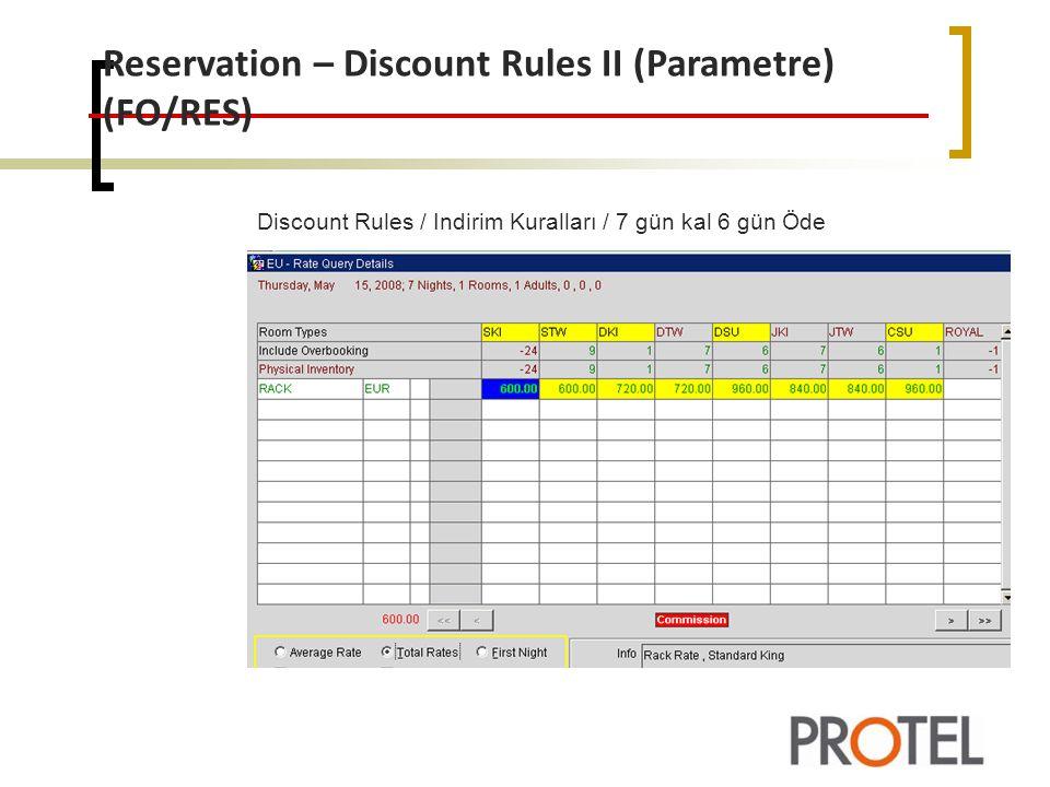 Discount Rules / Indirim Kuralları / 7 gün kal 6 gün Öde Reservation – Discount Rules II (Parametre) (FO/RES)