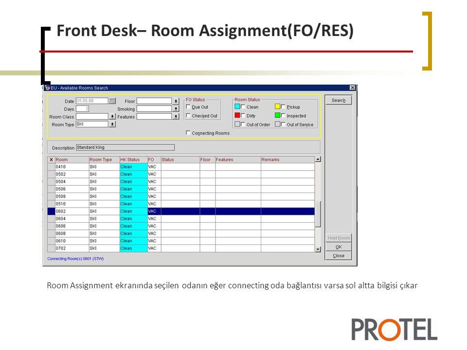 Front Desk– Room Assignment(FO/RES) Room Assignment ekranında seçilen odanın eğer connecting oda bağlantısı varsa sol altta bilgisi çıkar