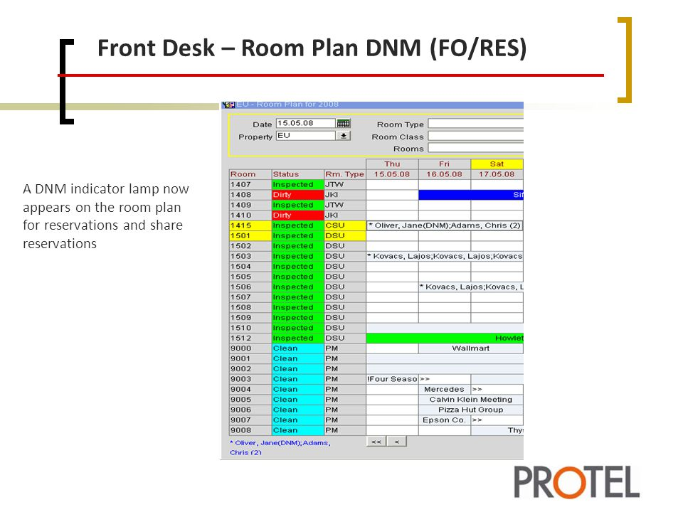 Front Desk – Room Plan DNM (FO/RES) A DNM indicator lamp now appears on the room plan for reservations and share reservations