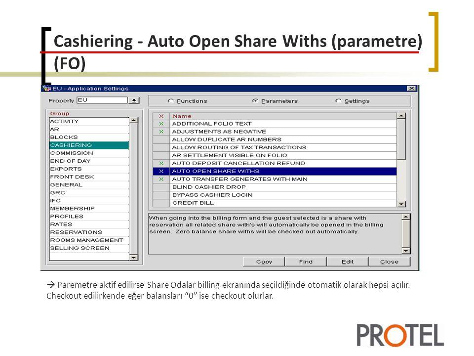 Cashiering - Auto Open Share Withs (parametre) (FO)  Paremetre aktif edilirse Share Odalar billing ekranında seçildiğinde otomatik olarak hepsi açılır.