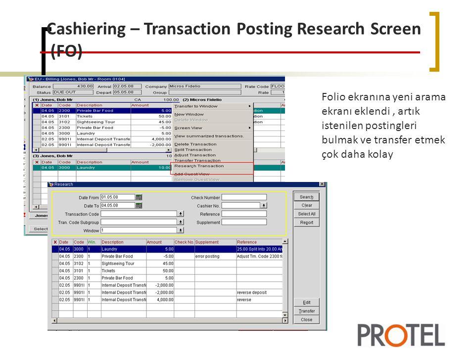 Cashiering – Transaction Posting Research Screen (FO) Folio ekranına yeni arama ekranı eklendi, artık istenilen postingleri bulmak ve transfer etmek çok daha kolay