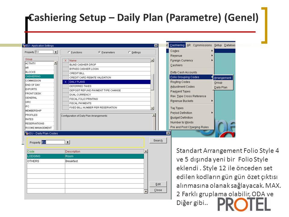 Cashiering Setup – Daily Plan (Parametre) (Genel) Standart Arrangement Folio Style 4 ve 5 dışında yeni bir Folio Style eklendi.