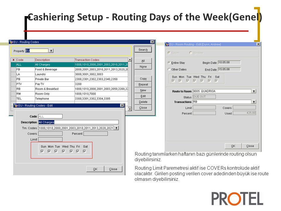Cashiering Setup - Routing Days of the Week(Genel) Routing tanımlarken haftanın bazı günlerinde routing olsun diyebilirsiniz.