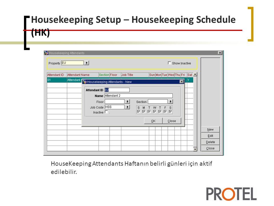 Housekeeping Setup – Housekeeping Schedule (HK) HouseKeeping Attendants Haftanın belirli günleri için aktif edilebilir.