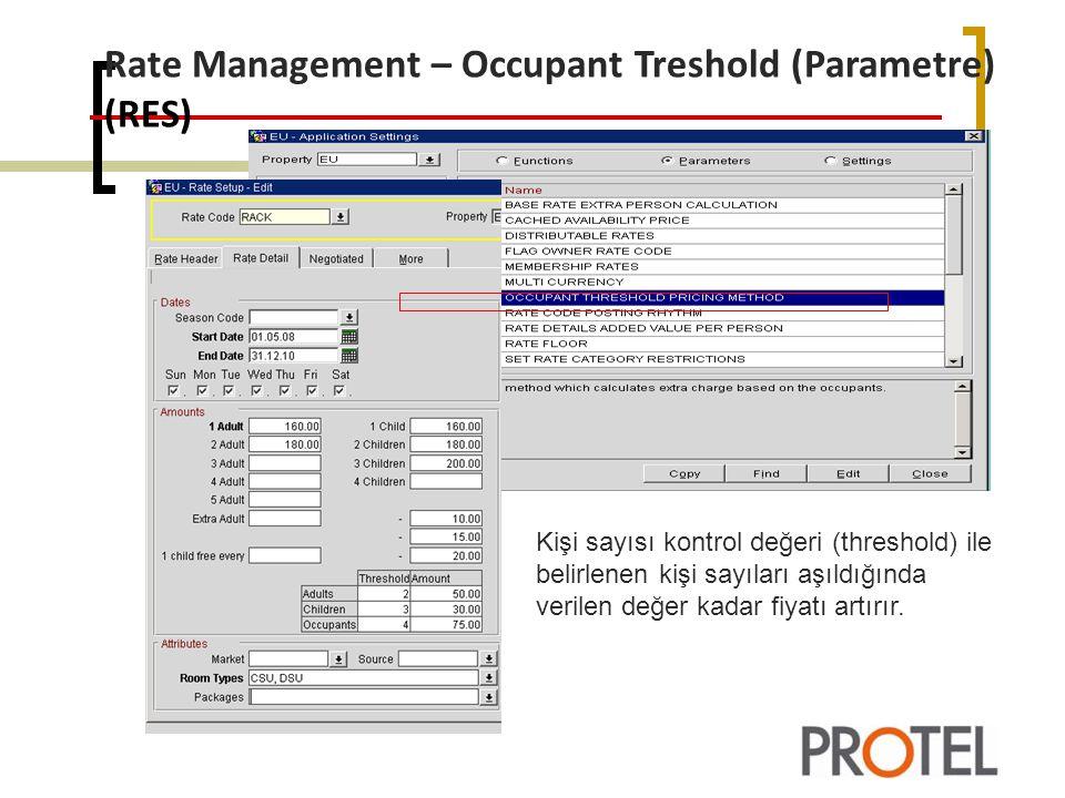 Rate Management – Occupant Treshold (Parametre) (RES) Kişi sayısı kontrol değeri (threshold) ile belirlenen kişi sayıları aşıldığında verilen değer kadar fiyatı artırır.