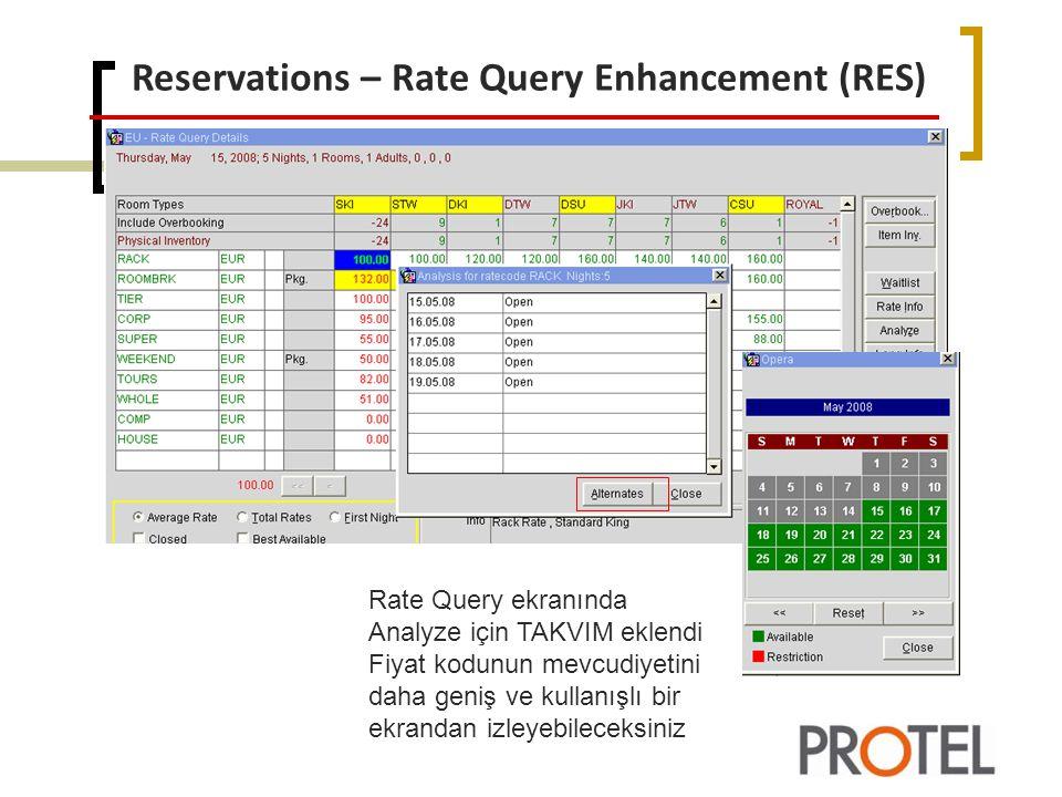 Reservations – Rate Query Enhancement (RES) Rate Query ekranında Analyze için TAKVIM eklendi Fiyat kodunun mevcudiyetini daha geniş ve kullanışlı bir ekrandan izleyebileceksiniz