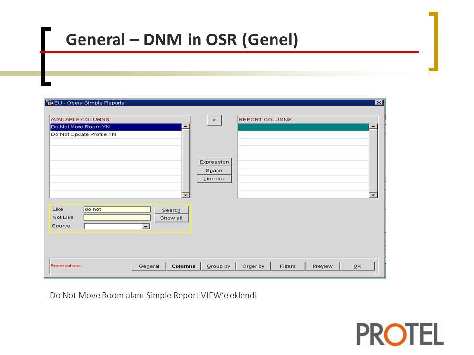 General – DNM in OSR (Genel) Do Not Move Room alanı Simple Report VIEW'e eklendi