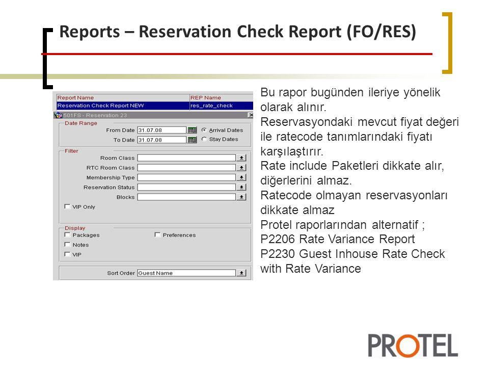 Reports – Reservation Check Report (FO/RES) Bu rapor bugünden ileriye yönelik olarak alınır.