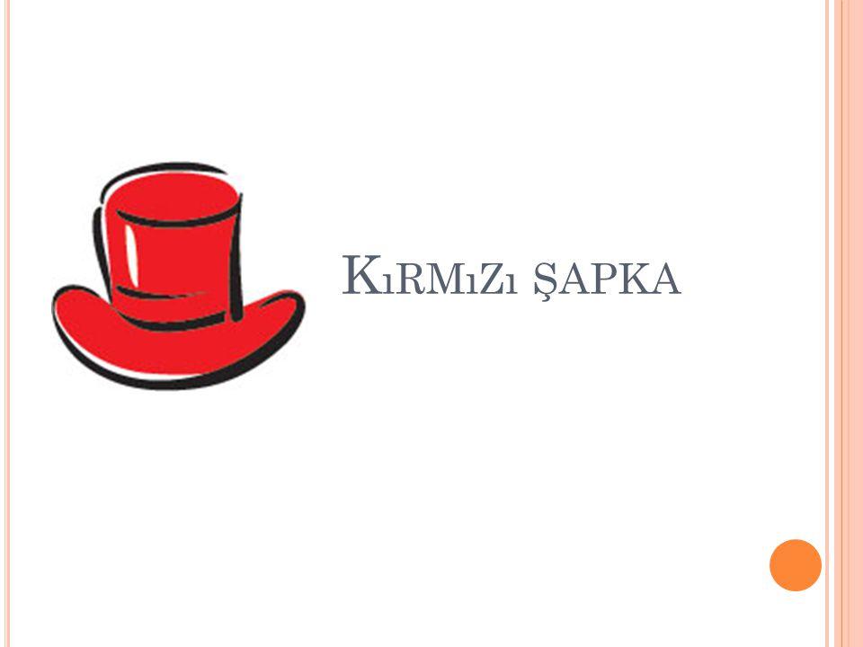 K ıRMıZı ŞAPKA