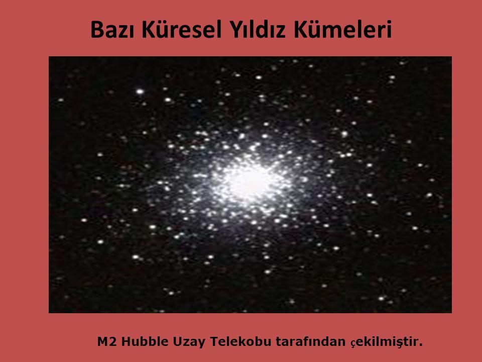 Bazı Küresel Yıldız Kümeleri M2 Hubble Uzay Telekobu tarafından ç ekilmiştir.