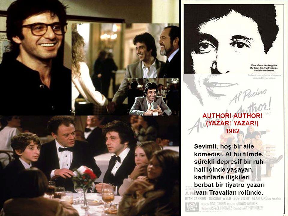 AUTHOR! (YAZAR! YAZAR!) 1982 Sevimli, hoş bir aile komedisi. Al bu filmde, sürekli depresif bir ruh hali içinde yaşayan, kadınlarla ilişkileri berbat