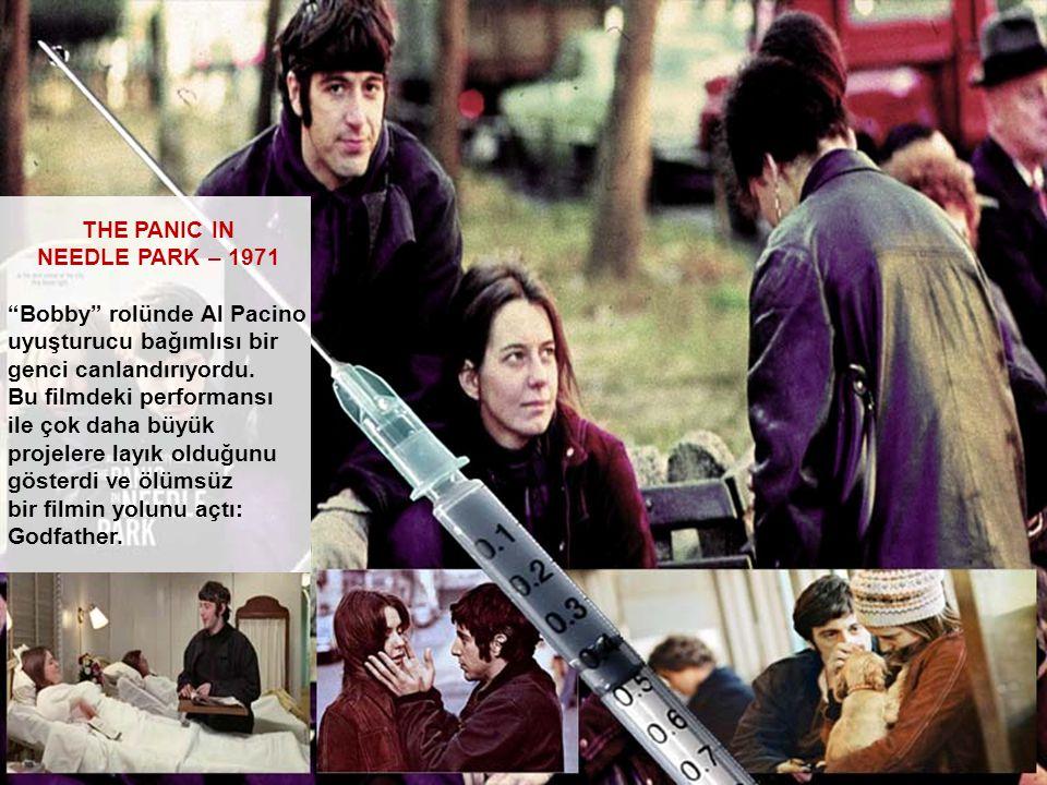 """THE PANIC IN NEEDLE PARK – 1971 """"Bobby"""" rolünde Al Pacino uyuşturucu bağımlısı bir genci canlandırıyordu. Bu filmdeki performansı ile çok daha büyük p"""