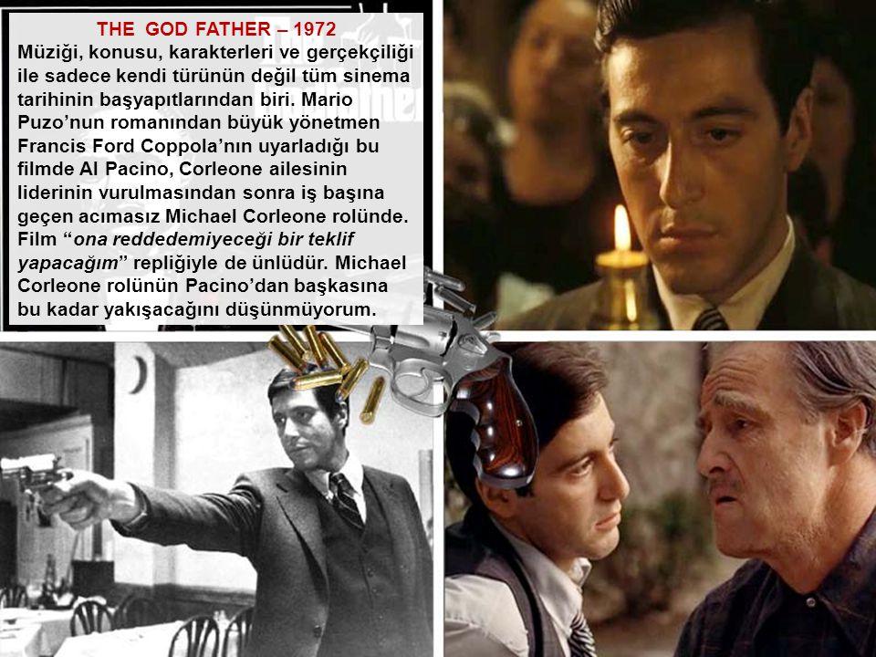 THE GOD FATHER – 1972 Müziği, konusu, karakterleri ve gerçekçiliği ile sadece kendi türünün değil tüm sinema tarihinin başyapıtlarından biri. Mario Pu