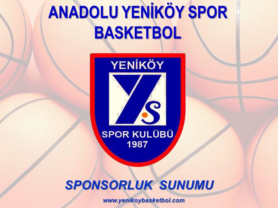 ANADOLU YENİKÖY SPOR BASKETBOL SPONSORLUK SUNUMU www.yenikoybasketbol.com