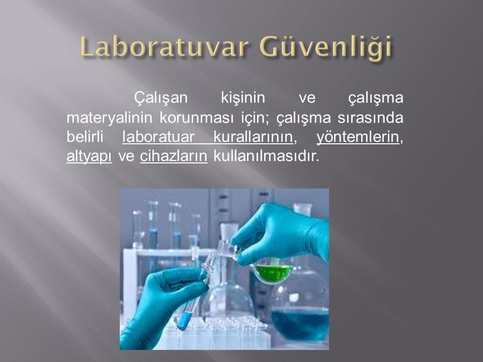 Çalışan kişinin ve çalışma materyalinin korunması için; çalışma sırasında belirli laboratuar kurallarının, yöntemlerin, altyapı ve cihazların kullanılmasıdır.