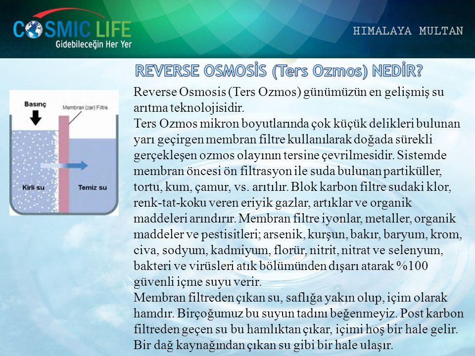 Reverse Osmosis (Ters Ozmos) günümüzün en gelişmiş su arıtma teknolojisidir. Ters Ozmos mikron boyutlarında çok küçük delikleri bulunan yarı geçirgen
