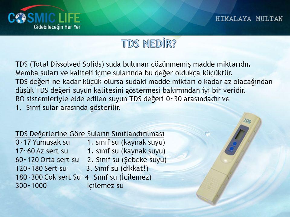 TDS (Total Dissolved Solids) suda bulunan çözünmemiş madde miktarıdır. Memba suları ve kaliteli içme sularında bu değer oldukça küçüktür. TDS değeri n