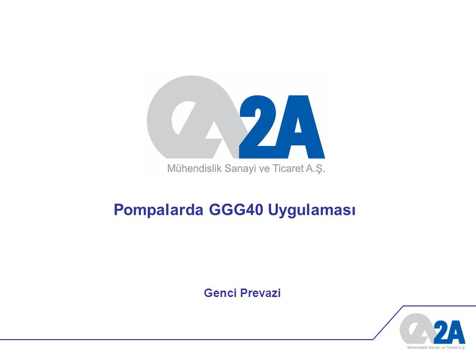 Pompalarda GGG40 Uygulaması Genci Prevazi