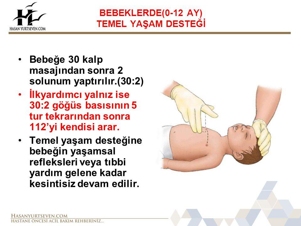 •Bebeğe 30 kalp masajından sonra 2 solunum yaptırılır.(30:2) •İlkyardımcı yalnız ise 30:2 göğüs basısının 5 tur tekrarından sonra 112'yi kendisi arar.