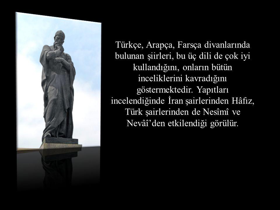 Türkçe, Arapça, Farsça divanlarında bulunan şiirleri, bu üç dili de çok iyi kullandığını, onların bütün inceliklerini kavradığını göstermektedir. Yapı