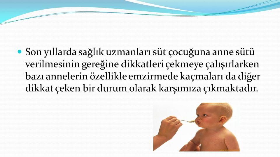  Anne sütü bebekle anne arasında özel sevgi bağı kurulmasını sağlar.