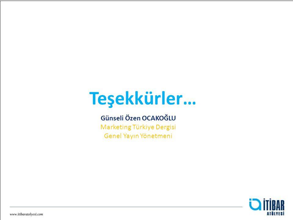 Teşekkürler… Günseli Özen OCAKOĞLU Marketing Türkiye Dergisi Genel Yayın Yönetmeni