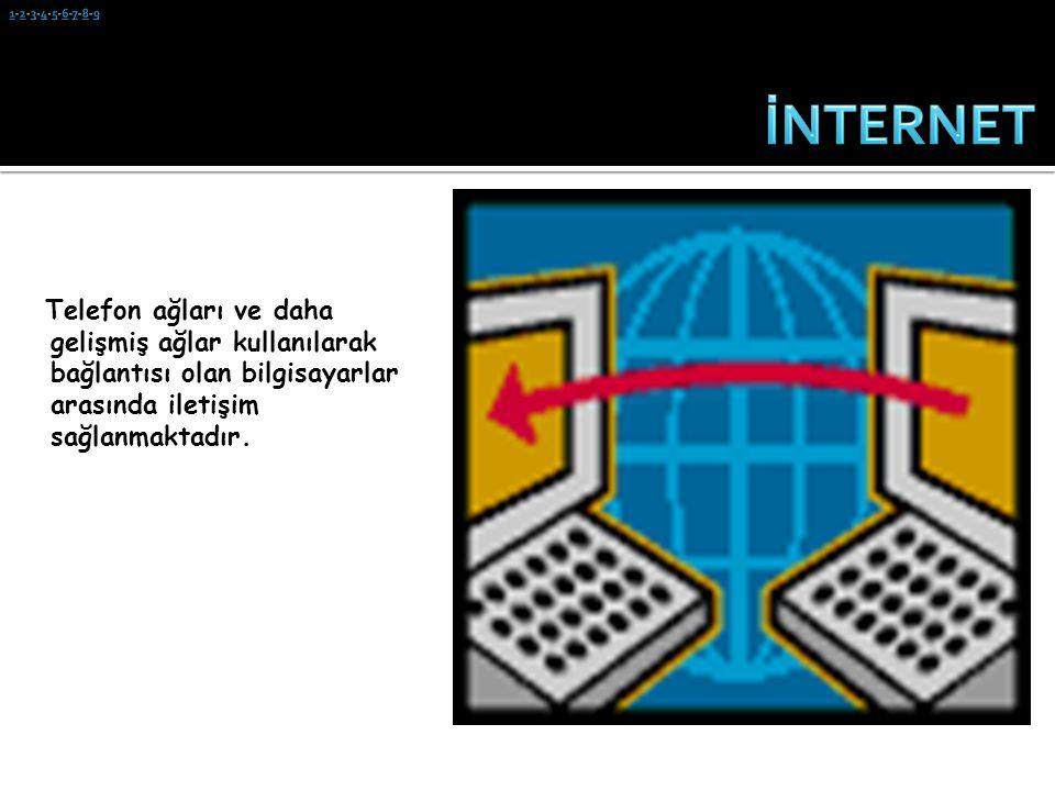 İnternet, çok protokollü bir ağ olup birbirine bağlı bilgisayar ağlarının tümü olarak da tanımlanabilir.
